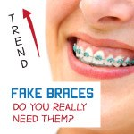 are fake braces bad for your teeth