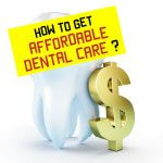 how to get affordable dental care
